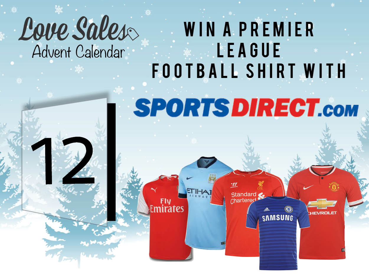 sports direct, sports direct sale, advent giveaway, advent calendar, lovesales, man u shirt, liverpool shirt, chelsea shirt