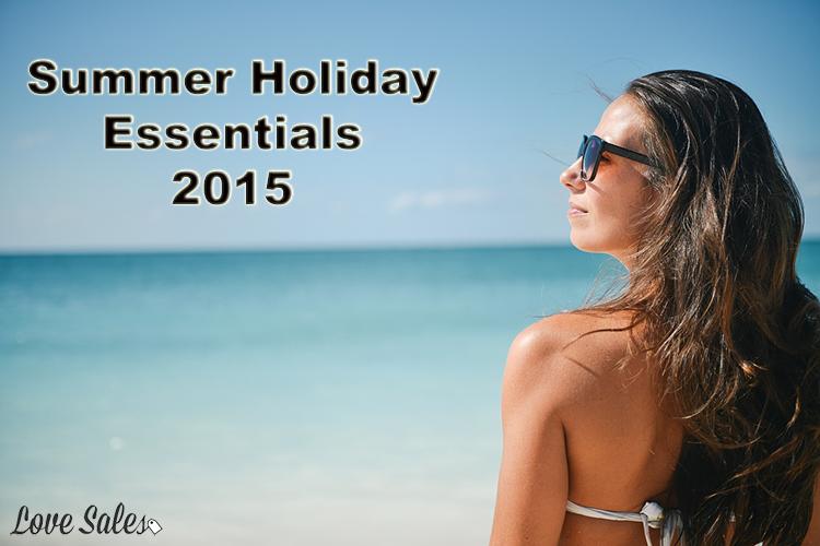 Summer Holiday Essentials - 2015